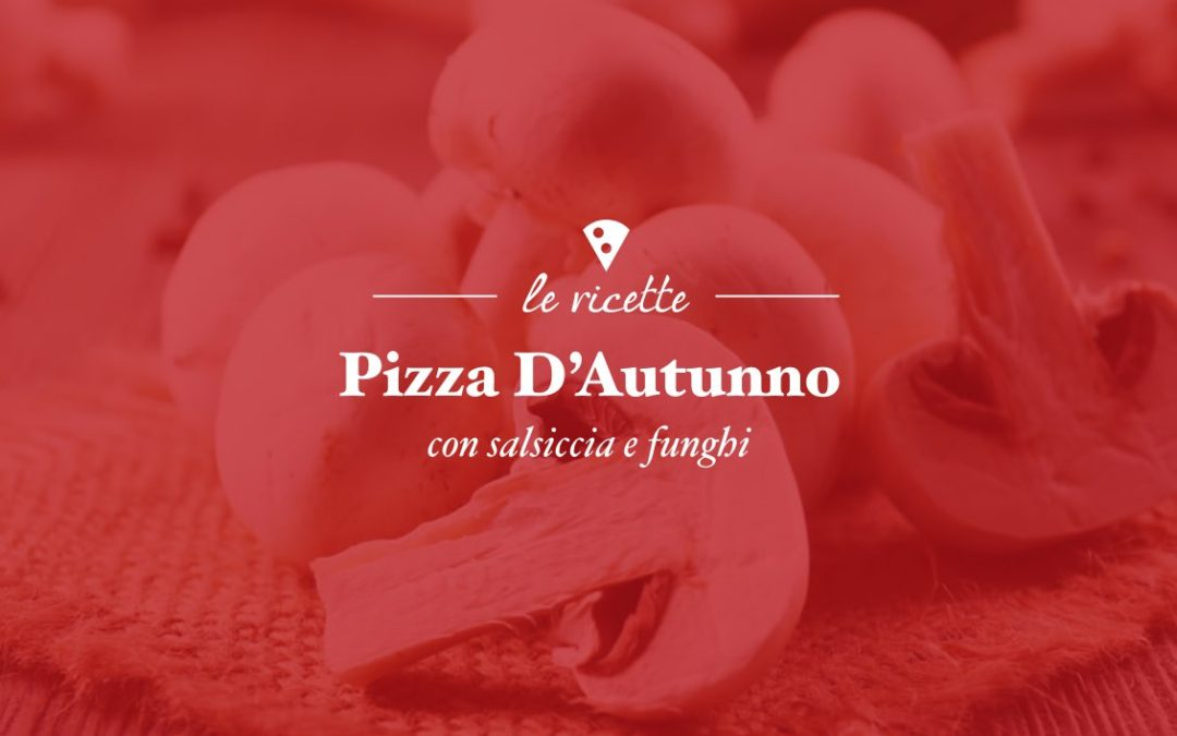 Pizza D'Autunno